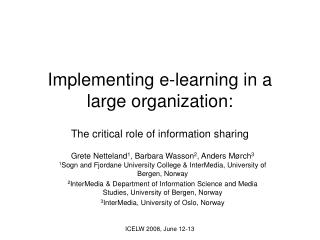 Implementing e-learning in a large organization: