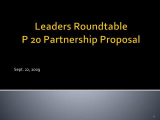 Leaders Roundtable  P 20 Partnership Proposal