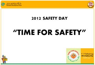 "2012  SAFETY DAY ""TIME FOR SAFETY"""