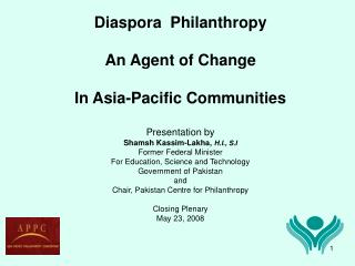 Diaspora  Philanthropy An Agent of Change In Asia-Pacific Communities Presentation by
