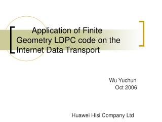Application of Finite Geometry LDPC code on the Internet Data Transport