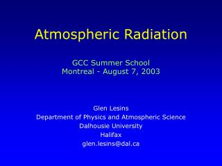 Atmospheric Radiation GCC Summer School Montreal - August 7, 2003