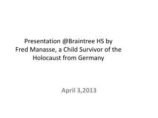 Presentation @Braintree HS by  Fred Manasse, a Child Survivor of the Holocaust from Germany