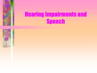 Hearing Impairments and Speech