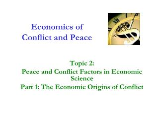 Economics of Conflict and Peace
