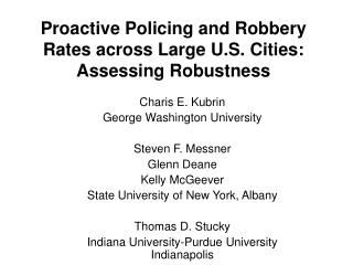 Proactive Policing and Robbery Rates across Large U.S. Cities: Assessing Robustness