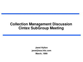 Collection Management Discussion Cintex SubGroup Meeting