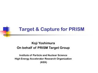 Target & Capture for PRISM