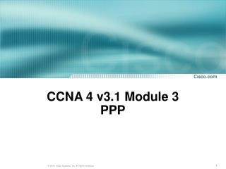 CCNA 4 v3.1 Module 3  PPP