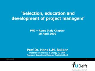 'Selection, education and development of project managers'