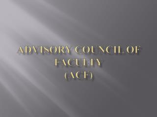 Advisory Council of Faculty (ACF)