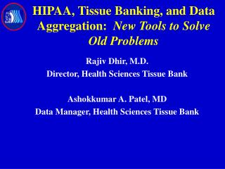 HIPAA, Tissue Banking, and Data Aggregation:   New Tools to Solve Old Problems