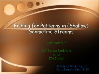 Fishing for Patterns in (Shallow) Geometric Streams