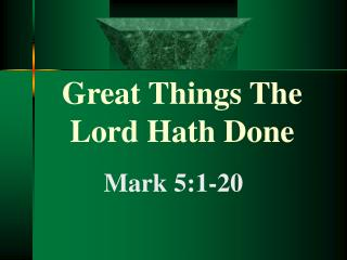 Great Things The Lord Hath Done