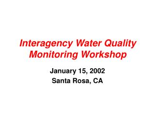 Interagency Water Quality Monitoring Workshop