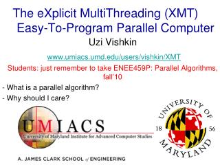 The eXplicit MultiThreading (XMT)  Easy-To-Program Parallel Computer