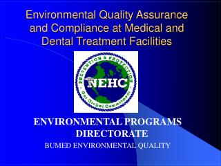 Environmental Quality Assurance and Compliance at Medical and Dental Treatment Facilities