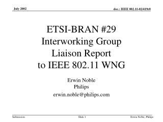 ETSI-BRAN #29 Interworking Group Liaison Report to IEEE 802.11 WNG