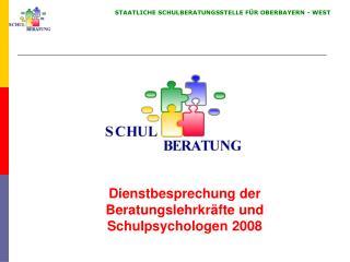 Dienstbesprechung der Beratungslehrkräfte und Schulpsychologen 2008