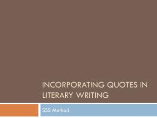 Incorporating Quotes in  Literary Writing