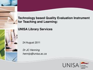 Technology based Quality Evaluation Instrument for Teaching and Learning:  UNISA Library Services