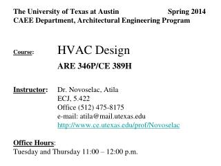 The University of Texas at Austin Spring 2014 CAEE Department, Architectural Engineering Program Course :  HVAC Desi