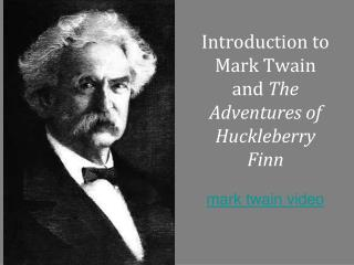 Introduction to Mark Twain and  The Adventures of Huckleberry Finn mark twain video