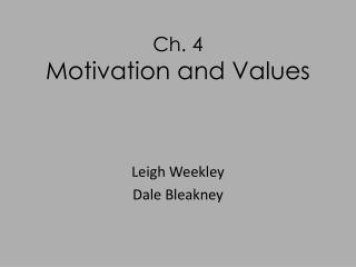 Ch. 4 Motivation and Values
