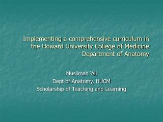 Muslimah 'Ali Dept of Anatomy, HUCM Scholarship of Teaching and Learning