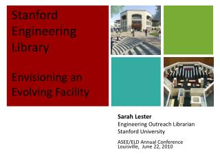 Sarah Lester Engineering Outreach Librarian Stanford University