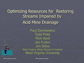 Optimizing Resources for  Restoring Streams Impaired by  Acid Mine Drainage