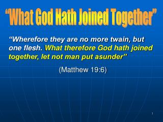"""What God Hath Joined Together"""