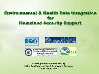Environmental & Health Data Integration  for  Homeland Security Support