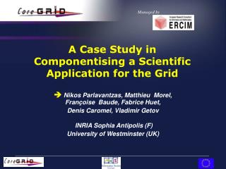A Case Study in Componentising a Scientific Application for the Grid
