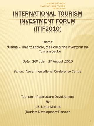 INTERNATIONAL TOURISM INVESTMENT FORUM  (ITIF2010)