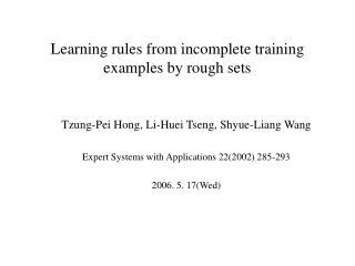 Learning rules from incomplete training examples by rough sets
