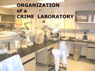 ORGANIZATION of a CRIME LABORATORY