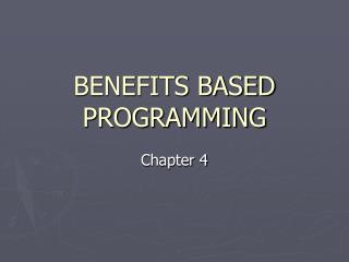 BENEFITS BASED PROGRAMMING