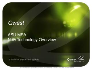 Qwest ASU MSA  New Technology Overview