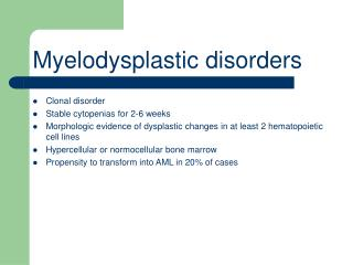 Clonal disorder Stable cytopenias for 2-6 weeks