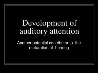 Development of auditory attention