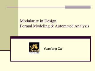 Modularity in Design Formal Modeling & Automated Analysis
