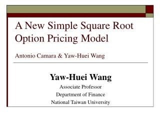 A New Simple Square Root Option Pricing Model Antonio Camara & Yaw-Huei Wang