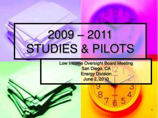 2009 – 2011 STUDIES & PILOTS