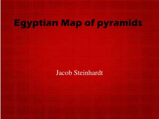 Egyptian Map of pyramids