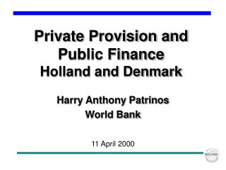 Private Provision and  Public Finance Holland and Denmark