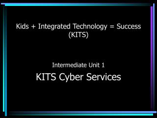 Kids + Integrated Technology = Success (KITS)