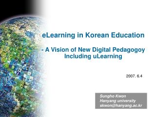 eLearning in Korean Education - A Vision of New Digital Pedagogoy Including uLearning