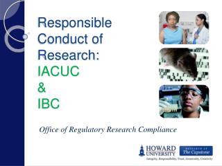 Responsible  Conduct of  Research: IACUC  & IBC