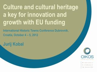 C ulture and cultural  heritage  a  key for innovation and growth with  EU  funding